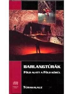 Barlangtúrák - Föld alatt a...