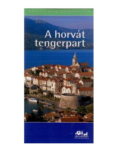 Horvát tengerpart útikönyv (Panoráma)