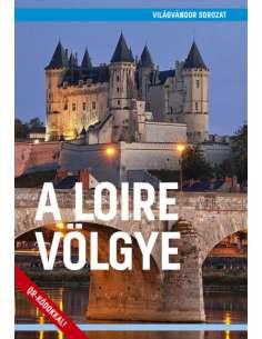 A Loire völgye útikönyv -...