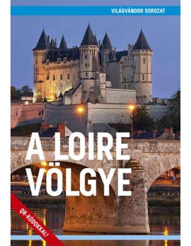 A Loire völgye útikönyv - VilágVándor...