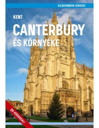 Kent - Canterbury és környéke...