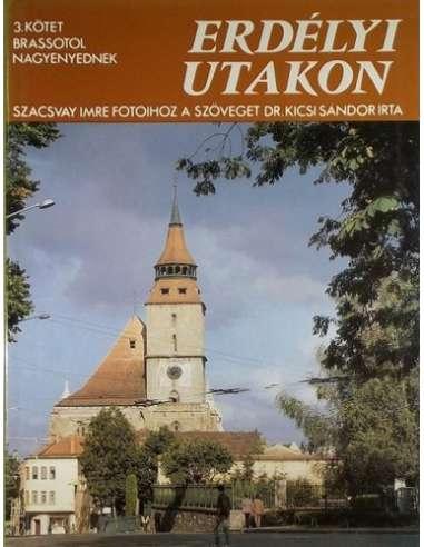 Erdélyi utakon - III. kötet Brassótól...