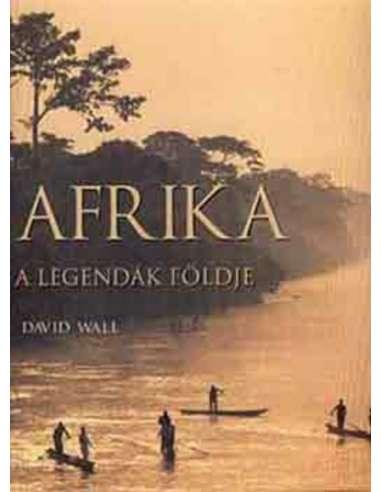 David Wall: Afrika - a legendák...