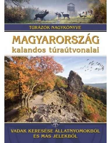 Magyarország kalandos túraútvonalai -...