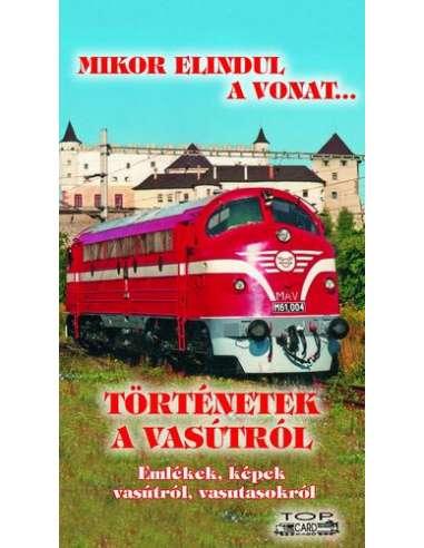 Történetek a vasútról - Mikor elindul...
