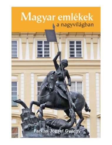 Farkas József György: Magyar emlékek...