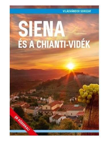 Siena és a Chianti-vidék útikönyv -...