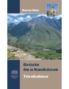 Grúzia és a Kaukázus...