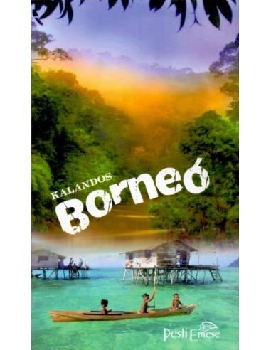 Kalandos Borneó - Borneói kaland...