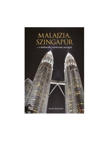 Malajzia, Szingapúr - a kulturális...