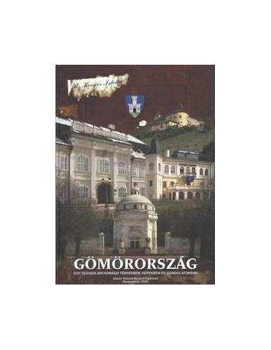 Gömörország. Egy tájhaza arcvonásai...