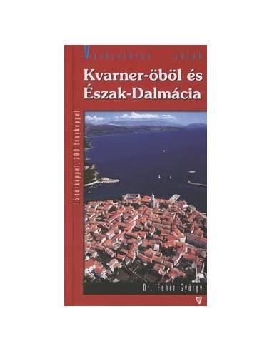 Kvarner-Öböl és Észak-Dalmácia...