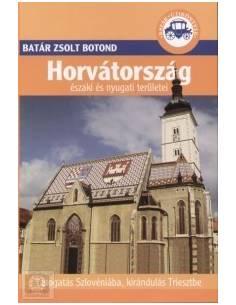 Horvátország Észak és Nyugat útikönyv