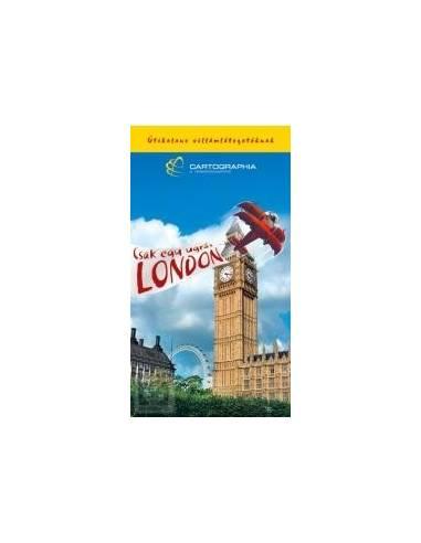 London villámlátogatóknak útikönyv...