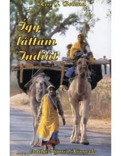 Így láttam Indiát - Kiss J....