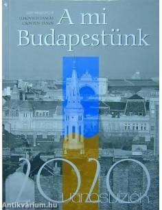 A mi Budapestünk...
