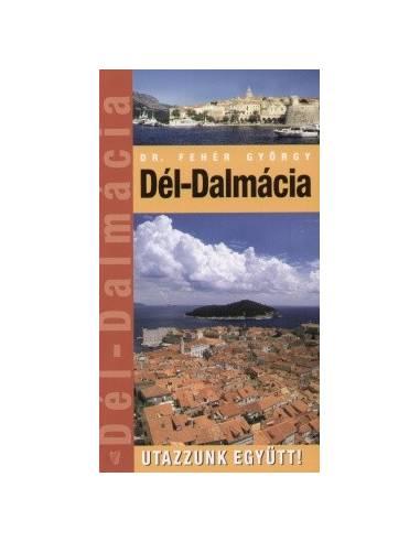 Dél-Dalmácia útikönyv Utazzunk Együtt