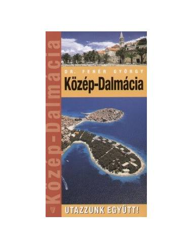 Közép-Dalmácia útikönyv Utazzunk Együtt