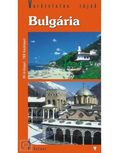 Bulgária útikönyv (Varázslatos tájak)