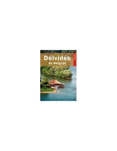 Délvidék és Belgrád útikönyv