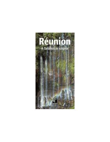 Réunion útikönyv - A találkozások...