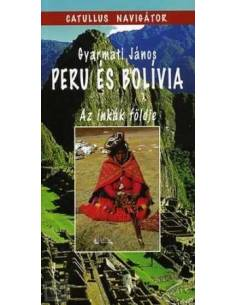 Peru és Bolívia - Az Inkák...