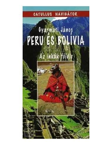 Peru és Bolívia - Az Inkák földje...