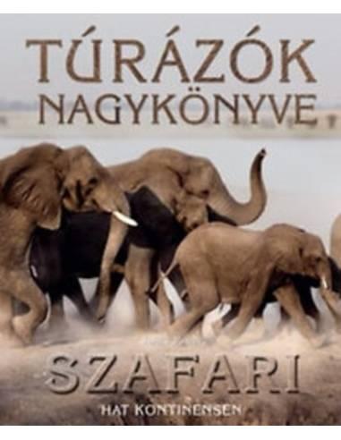 Túrázók nagykönyve - Szafari hat...
