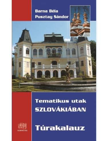 Tematikus utak Szlovákiában - Túrakalauz