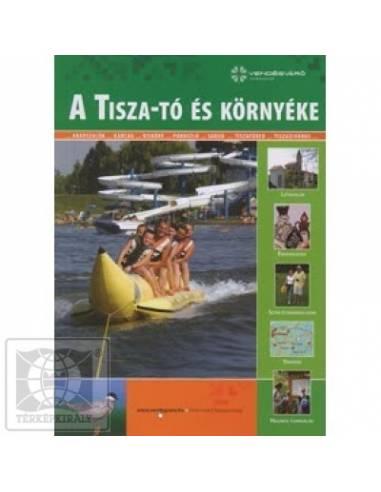 Tisza-tó és környéke útikönyv Vendégváró