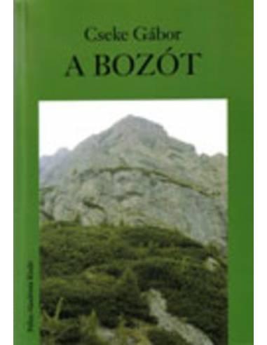 A bozót - Cseke Gábor könyve