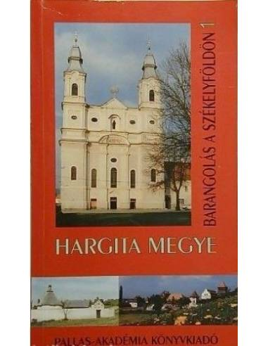 Hargita megye útikönyv / Barangolás a...