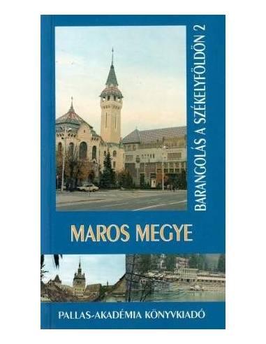 Maros megye útikönyv / Barangolás a...