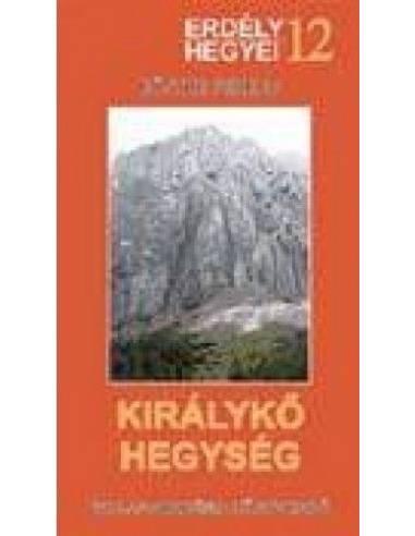 12 Királykő-hegység útikönyv - Erdély...