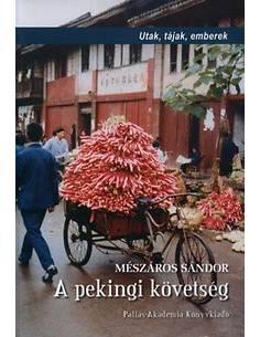 A pekingi követség - Utak,...
