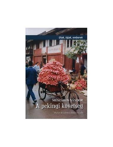 A pekingi követség - Utak, tájak,...