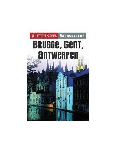 Brugge, Gent, Antwerpen útikönyv -...