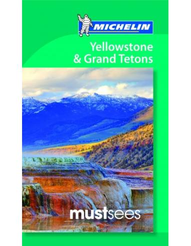 Yellowstone and Grand Tetons Must Sees
