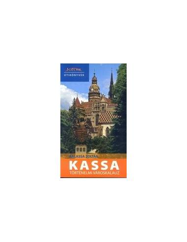 Kassa - Történelmi városkalauz