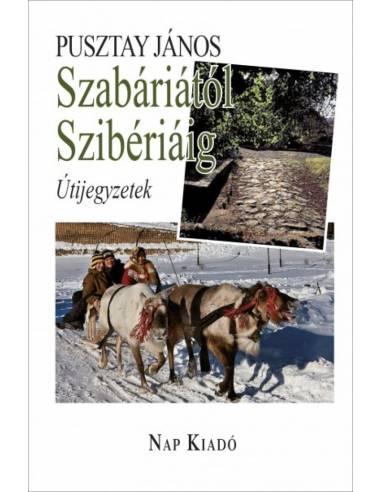 Pusztay János: Szabáriától Szibériáig...