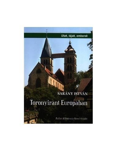 Európa Toronyiránt Európában - Utak,...