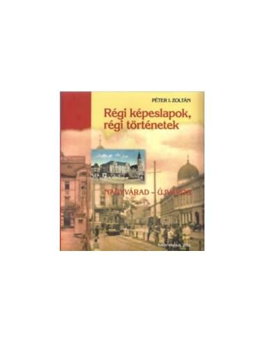 Péter I. Zoltán: Régi Képeslapok,...