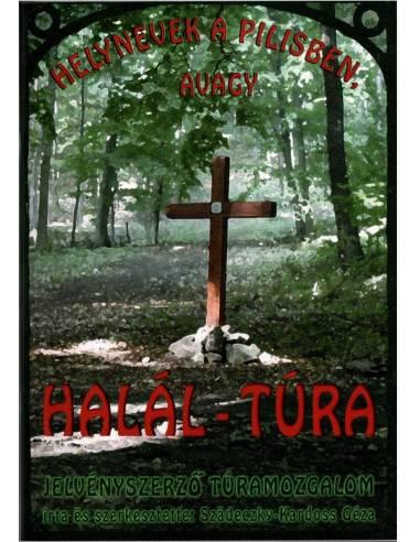 Helynevek a Pilisben, avagy HALÁL-TÚRA