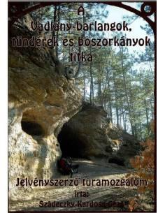 A Vadlány-barlangok,...