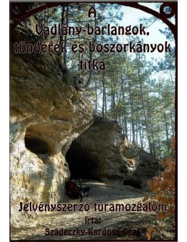 A Vadlány-barlangok, tündérek és...