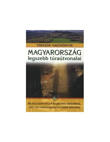 Magyarország legszebb túraútvonalai -...