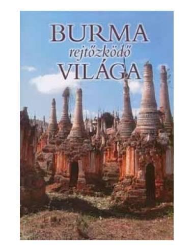 Burma rejtőzködő világa útikönyv