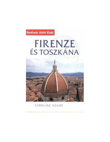 Firenze és Toszkána útikönyv - Booklands